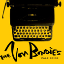 Pale Bride / Earthquake - The Von Bondies